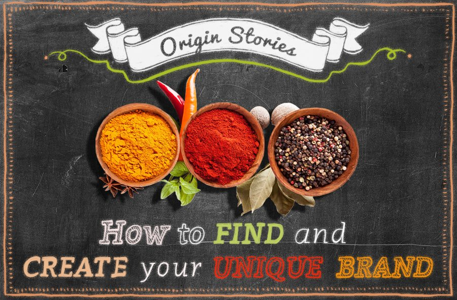 Origin Stories: The Ingredients of Your Unique Brand Recipe