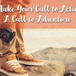How to Make Your Call to Action a Call to Adventure