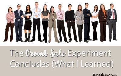 The Crowd Sale Experiment Concludes (What I Learned and Will This Work For You?)