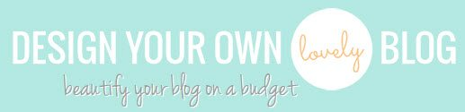 design your own lovely blog