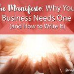 The Manifesto: Why Your Business Needs One and How to Write It