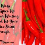 10 Ways to Spice Up Your Writing and Let YOUR Voice Shine Through