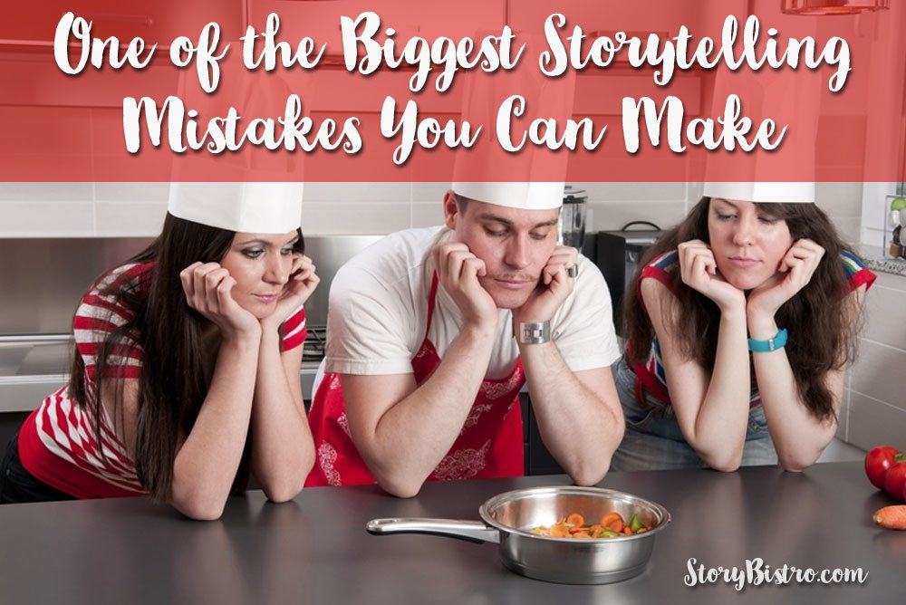 One of the Biggest Storytelling Mistakes You Can Make While Marketing Your Business