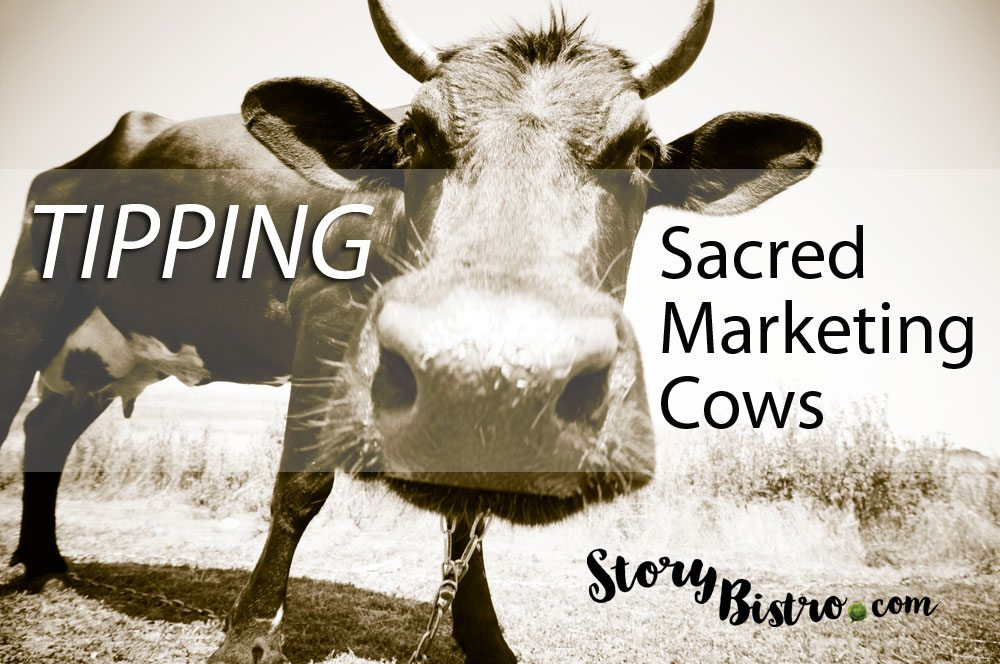 "Tipping Sacred Marketing Cows: ""You MUST Have an Elevator Pitch"""