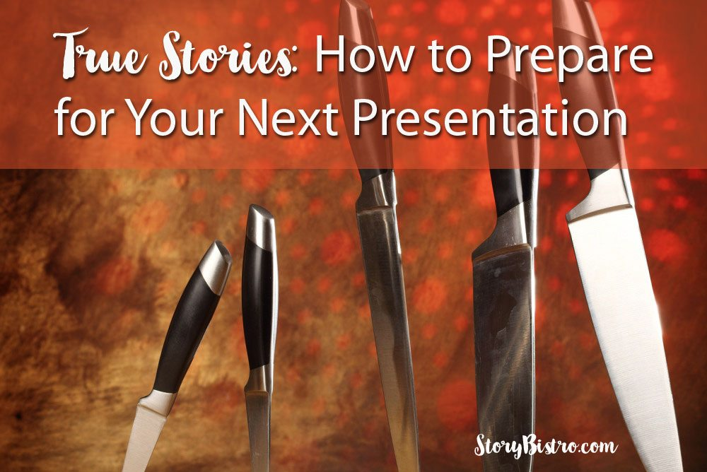 True Stories: How to Fully Prepare for Your Next Presentation